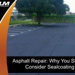 asphalt-repair-consider-sealcoating