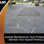how-professionals-maintain-asphalt-parking-lot
