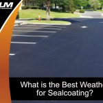 best-weather-for-sealcoating
